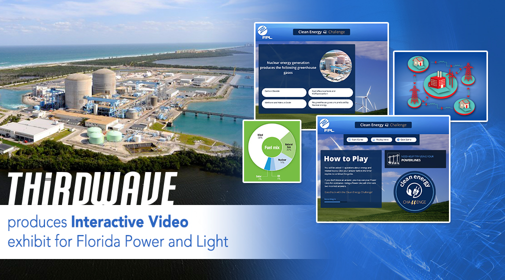 Third Wave Digital Announces Latest Interactive Energy Encounter Exhibits  For Florida Power And Light